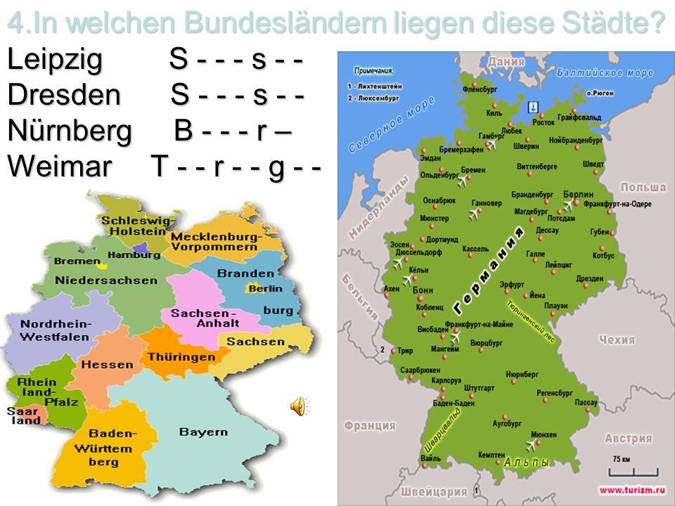 4.In welchen Bundesländern liegen diese Städte.
