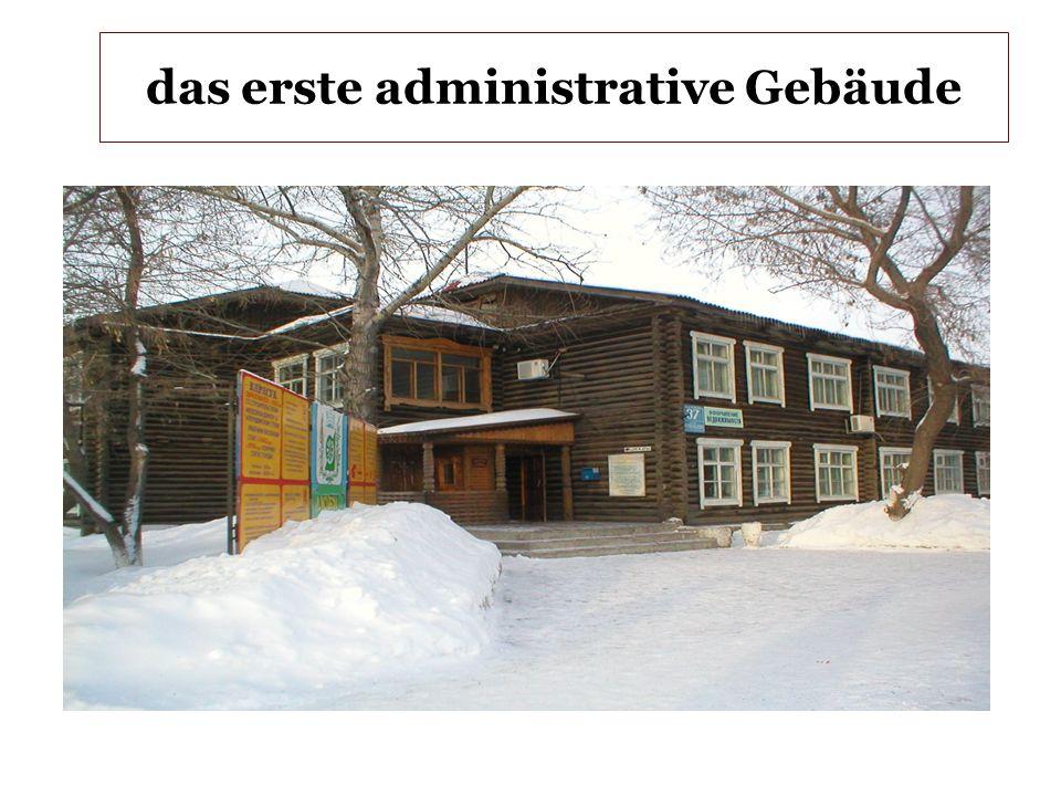 das erste administrative Gebäude