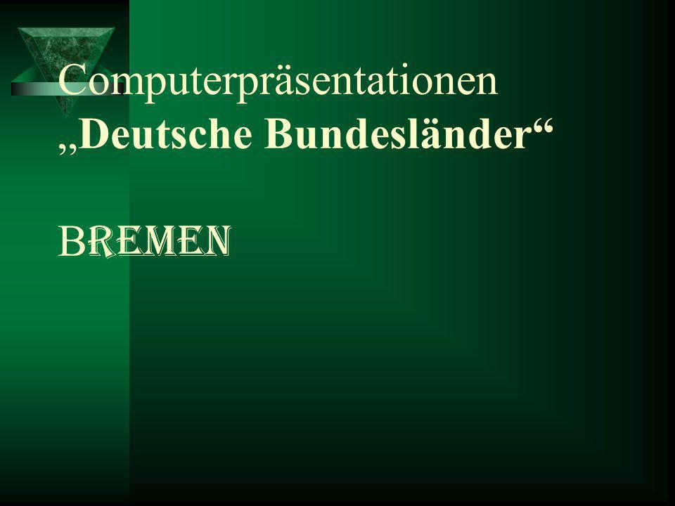 ComputerpräsentationenDeutsche Bundesländer B remen