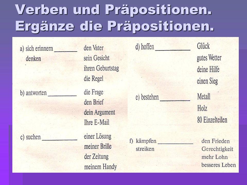 Verben und Präpositionen. Ergänze die Präpositionen.