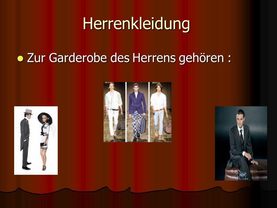 Herrenkleidung Zur Garderobe des Herrens gehören : Zur Garderobe des Herrens gehören :