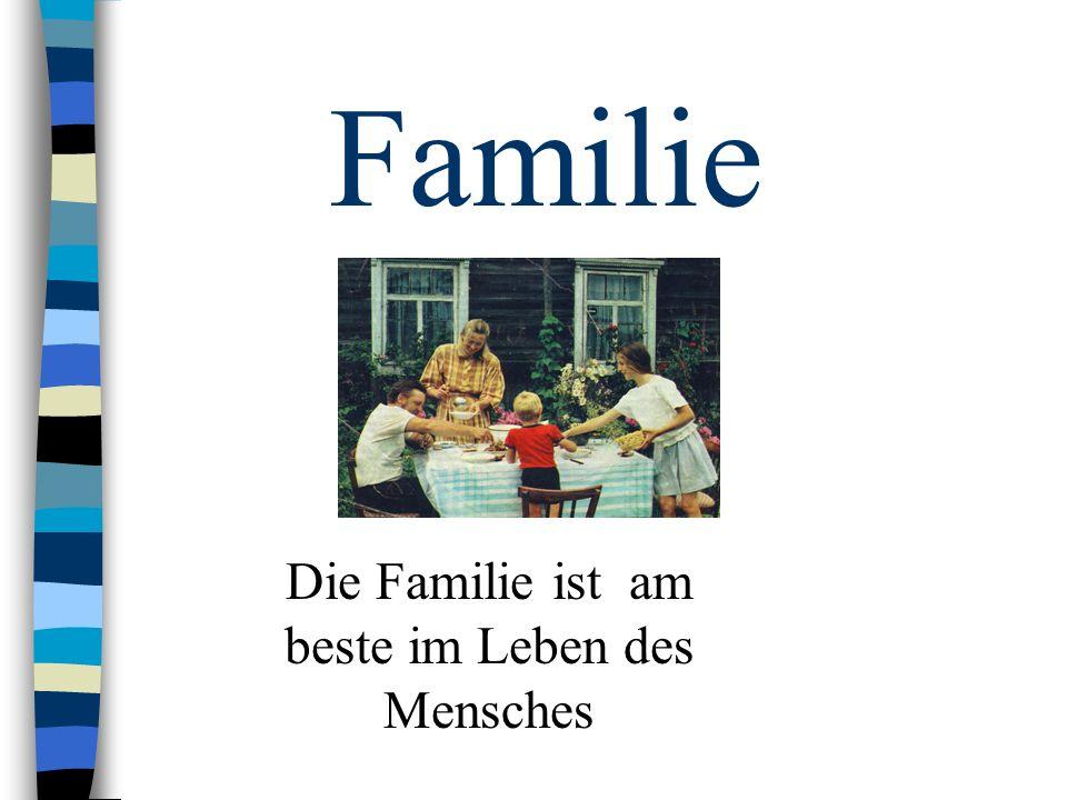 Familie Die Familie ist am beste im Leben des Mensches