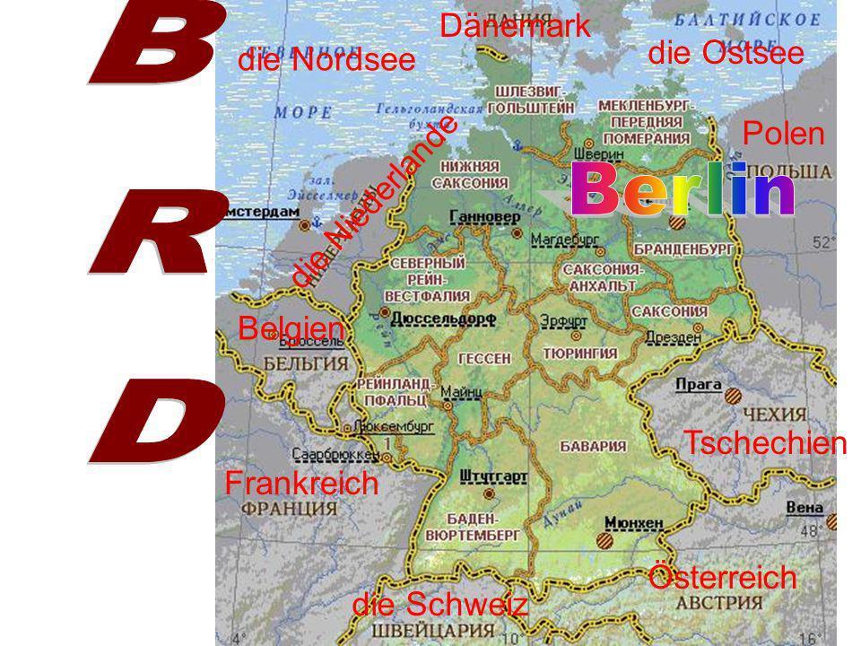 die Nordsee die Ostsee Polen Tschechien Österreich die Schweiz Frankreich Belgien die Niederlande Dänemark