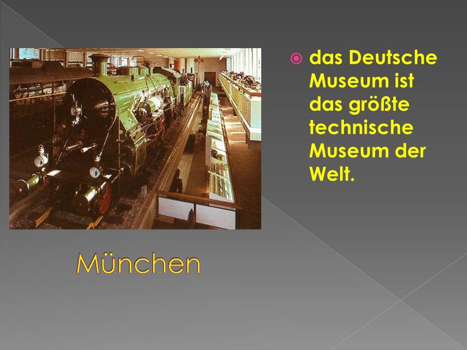 das Deutsche Museum ist das größte technische Museum der Welt.