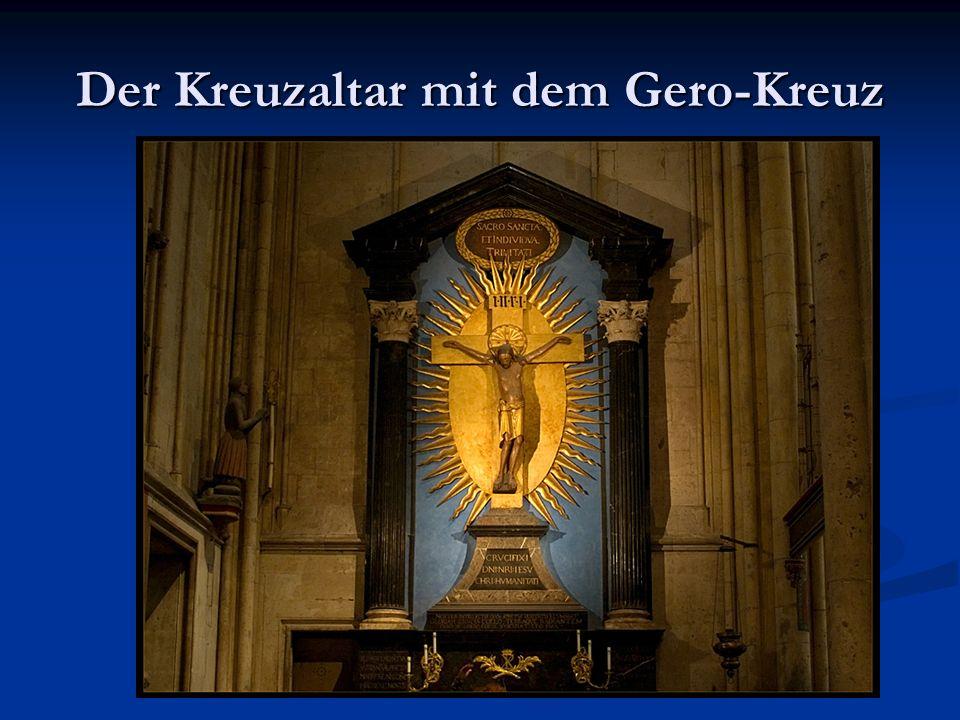 Der Kreuzaltar mit dem Gero-Kreuz