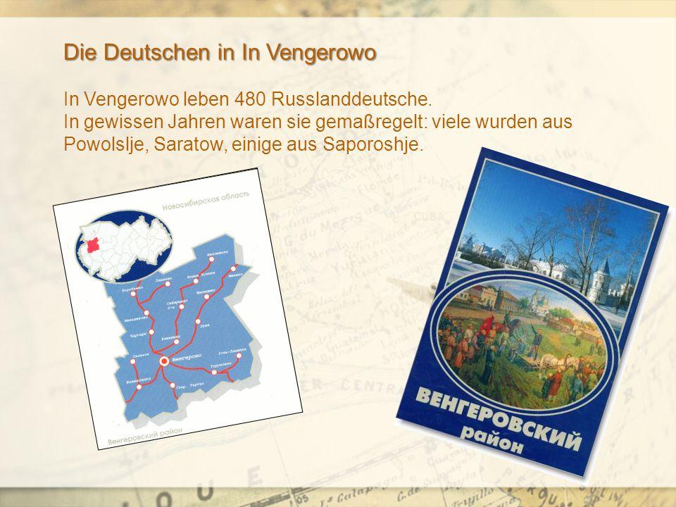 Die Deutschen in In Vengerowo In Vengerowo leben 480 Russlanddeutsche.