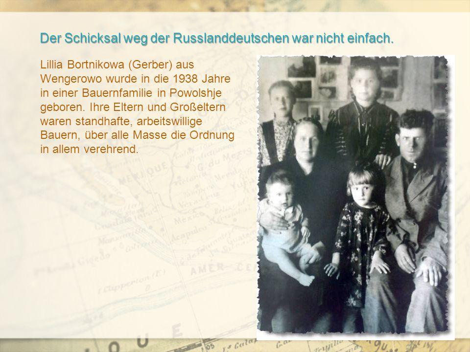 Der Schicksal weg der Russlanddeutschen war nicht einfach.