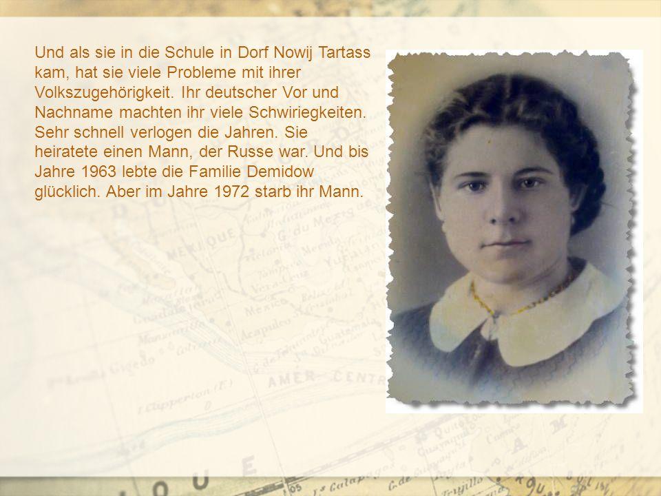 Und als sie in die Schule in Dorf Nowij Tartass kam, hat sie viele Probleme mit ihrer Volkszugehörigkeit.