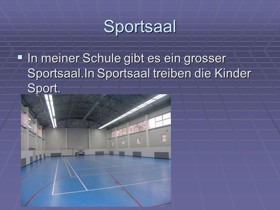 Sportsaal In meiner Schule gibt es ein grosser Sportsaal.In Sportsaal treiben die Kinder Sport. In meiner Schule gibt es ein grosser Sportsaal.In Spor