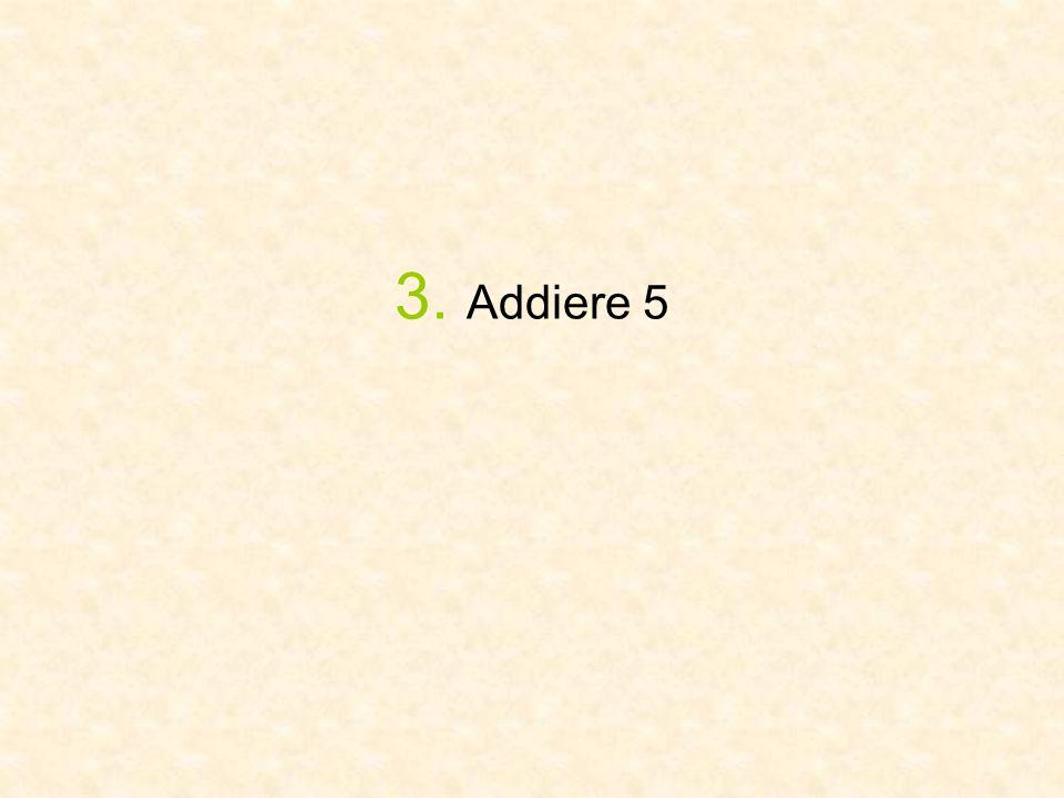 3. Addiere 5