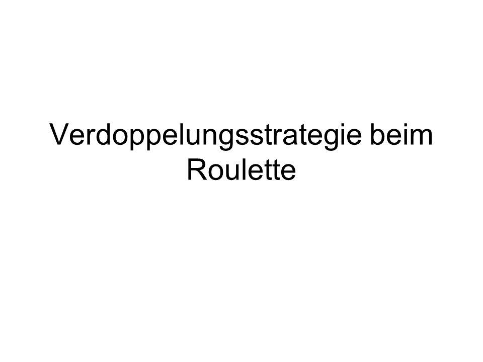 Verdoppelungsstrategie beim Roulette