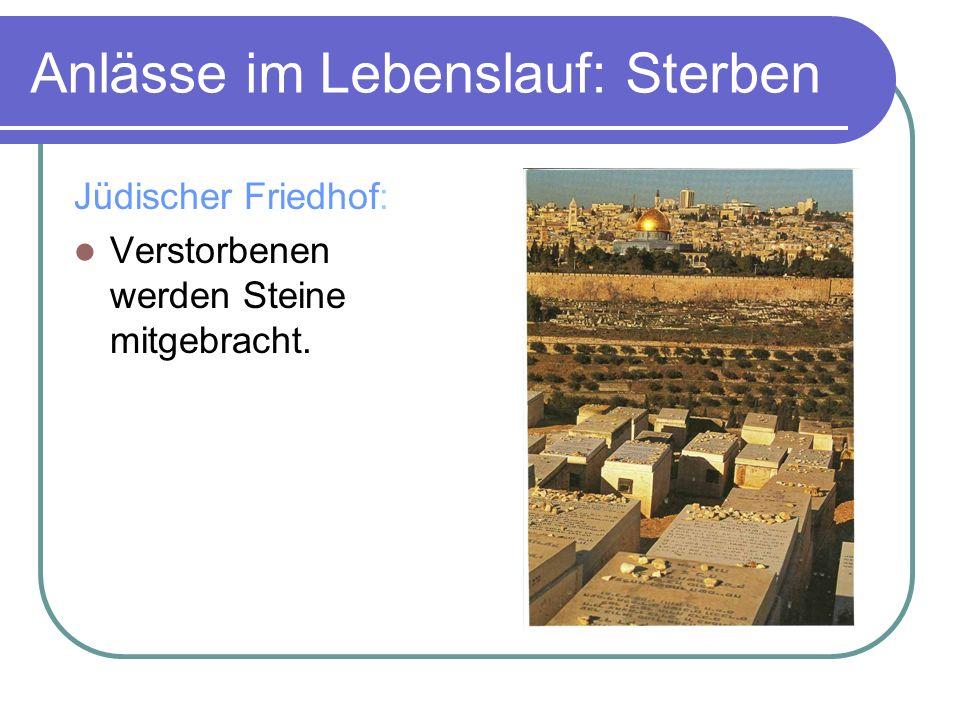 Anlässe im Lebenslauf: Sterben Jüdischer Friedhof: Verstorbenen werden Steine mitgebracht.