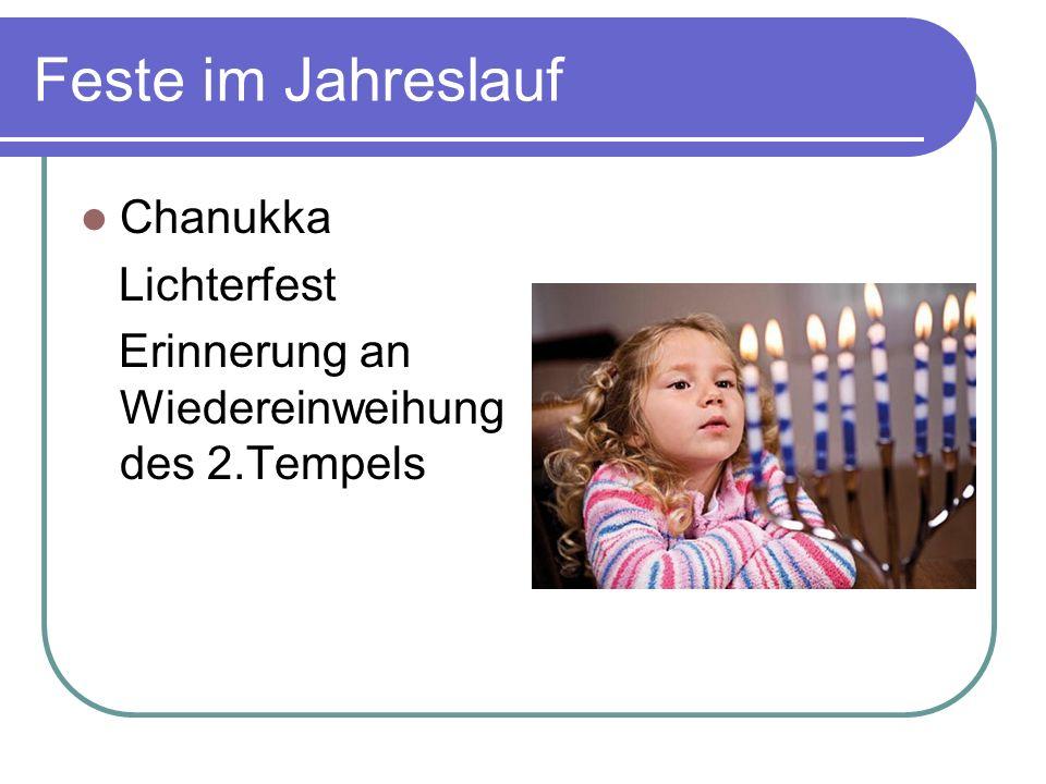Feste im Jahreslauf Chanukka Lichterfest Erinnerung an Wiedereinweihung des 2.Tempels