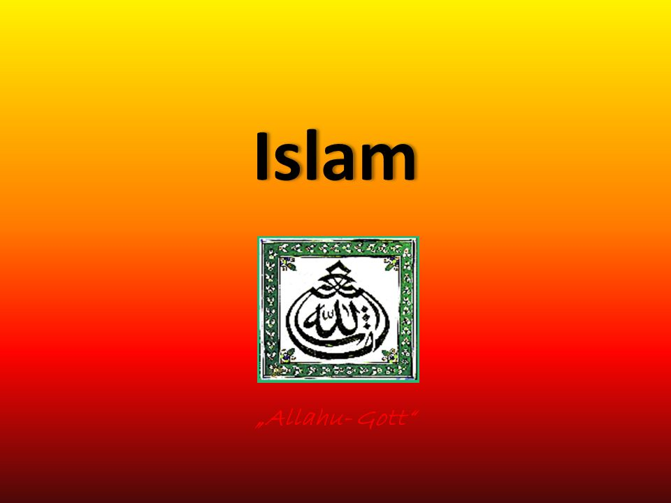 Islam Allahu- Gott