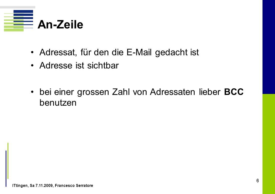 ITtingen, Sa 7.11.2009, Francesco Serratore 6 An-Zeile Adressat, für den die E-Mail gedacht ist Adresse ist sichtbar bei einer grossen Zahl von Adress