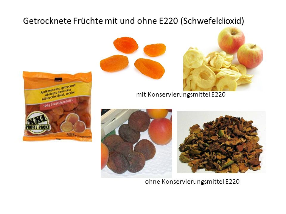 Getrocknete Früchte mit und ohne E220 (Schwefeldioxid) mit Konservierungsmittel E220 ohne Konservierungsmittel E220