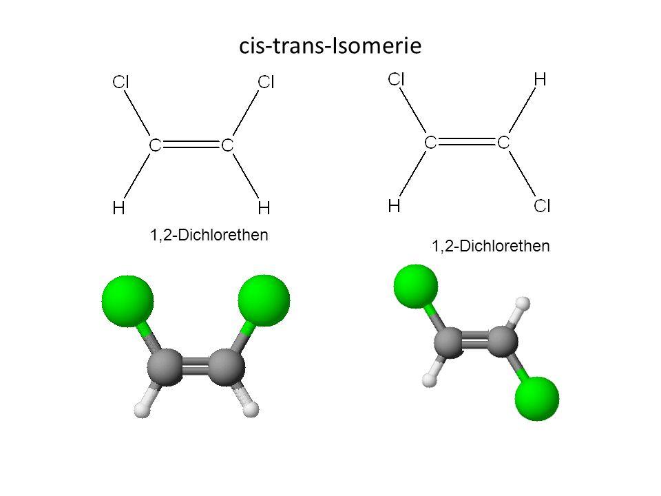 cis-trans-Isomerie cis-1,2-Dichlorethen trans-1,2-Dichlorethen