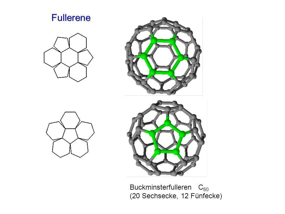 Fullerene Buckminsterfulleren C 60 (20 Sechsecke, 12 Fünfecke)