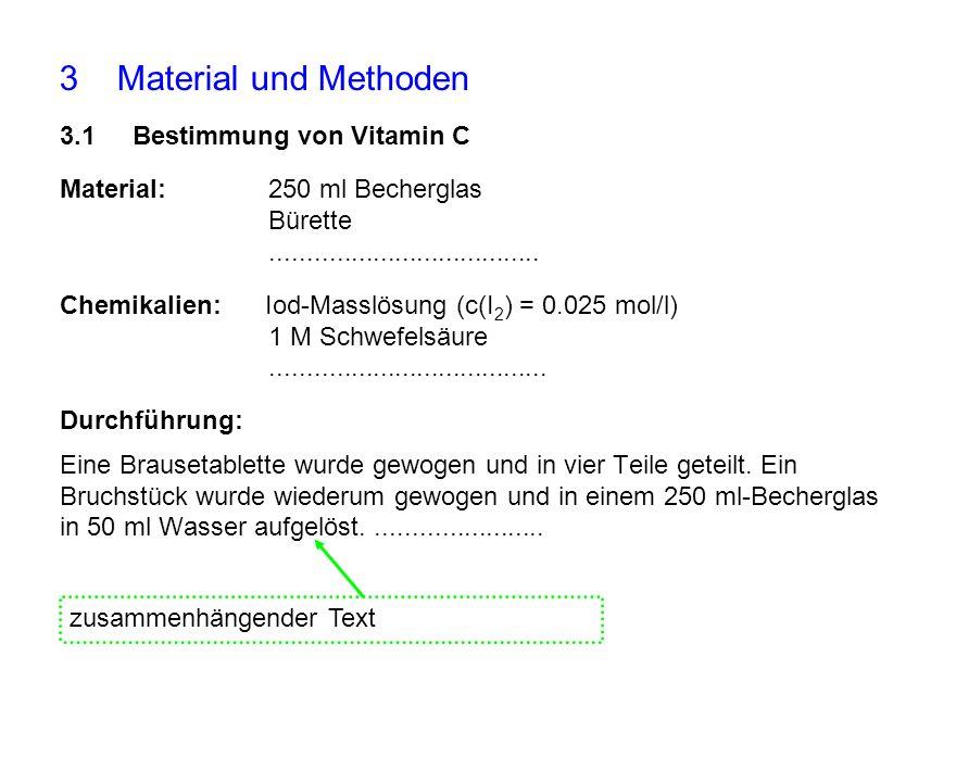 3 Material und Methoden 3.1 Bestimmung von Vitamin C Material:250 ml Becherglas Bürette..................................... Chemikalien: Iod-Masslösu
