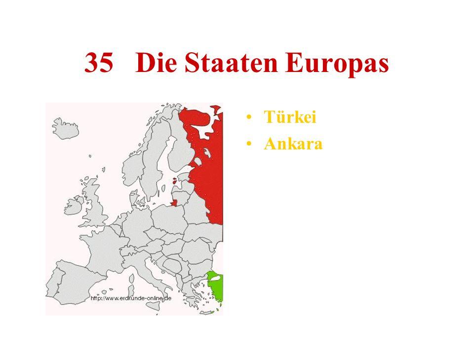35 Die Staaten Europas Türkei Ankara