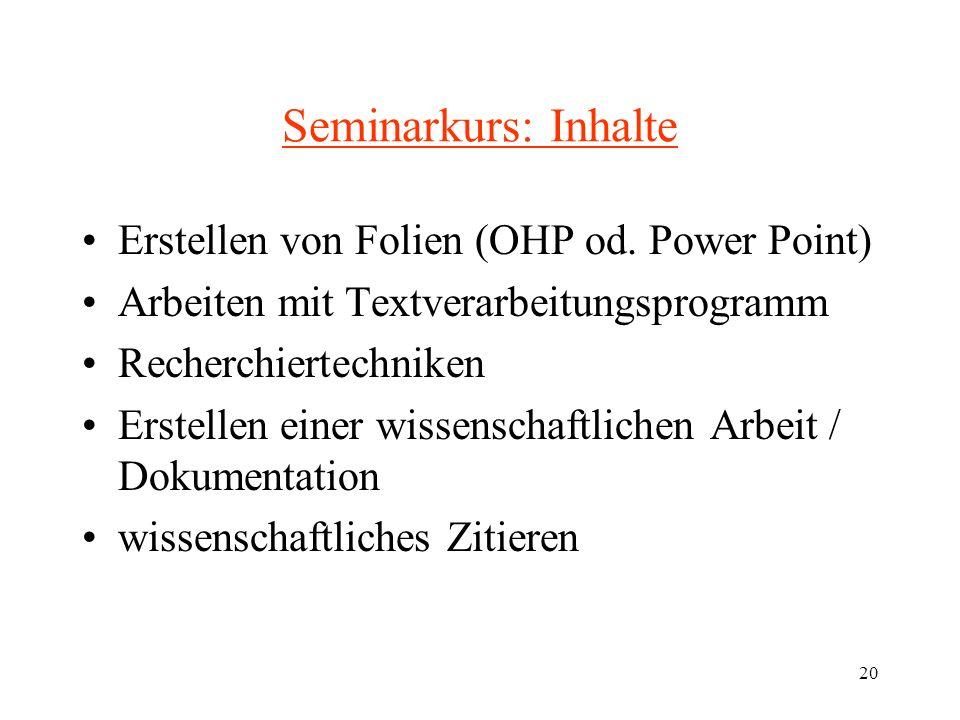 20 Seminarkurs: Inhalte Erstellen von Folien (OHP od.