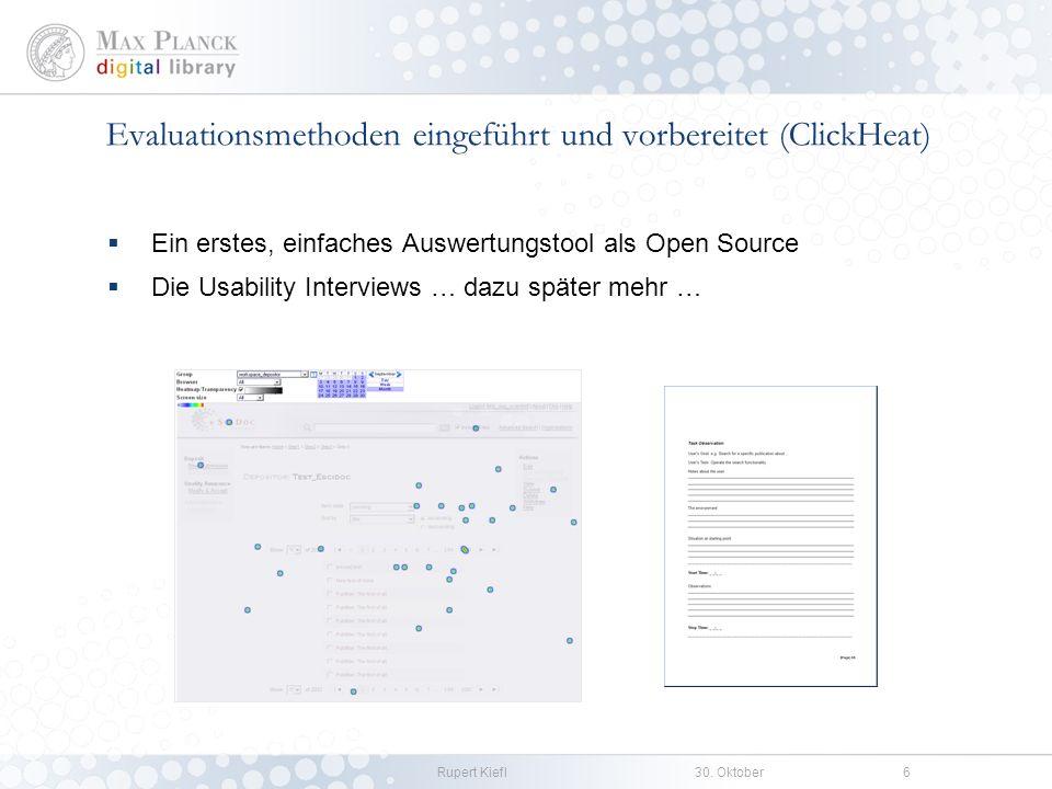 Rupert Kiefl30. Oktober6 Evaluationsmethoden eingeführt und vorbereitet (ClickHeat) Ein erstes, einfaches Auswertungstool als Open Source Die Usabilit