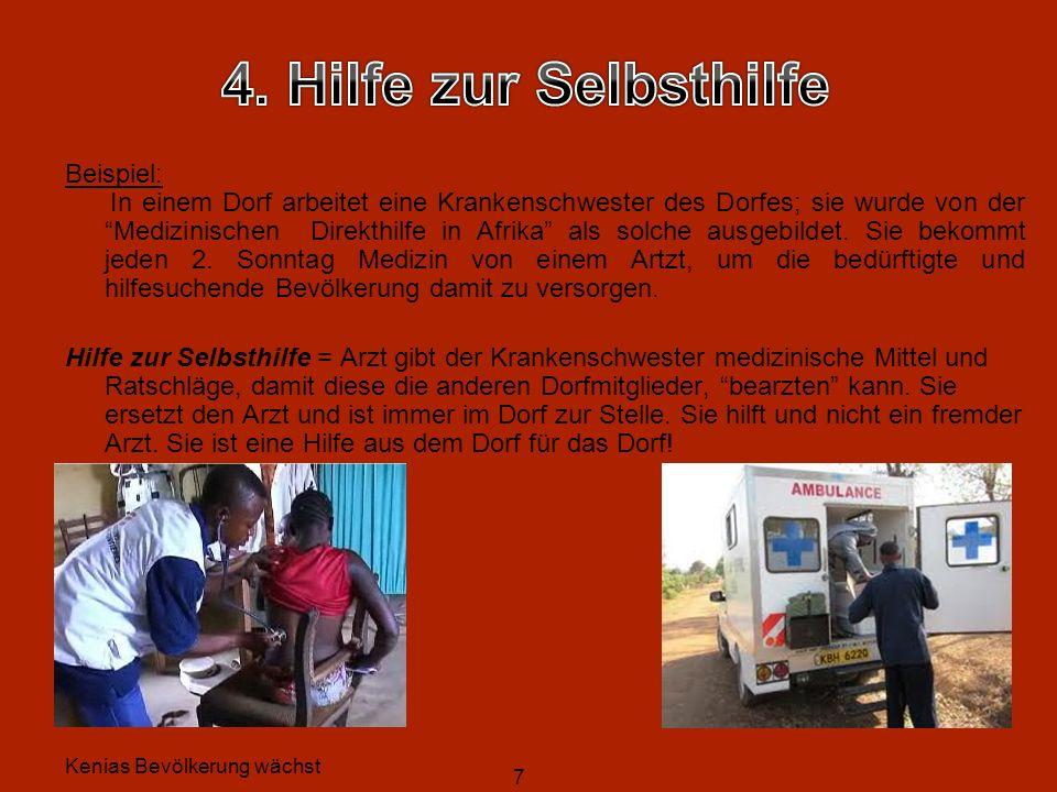 7 Kenias Bevölkerung wächst Beispiel: In einem Dorf arbeitet eine Krankenschwester des Dorfes; sie wurde von der Medizinischen Direkthilfe in Afrika a