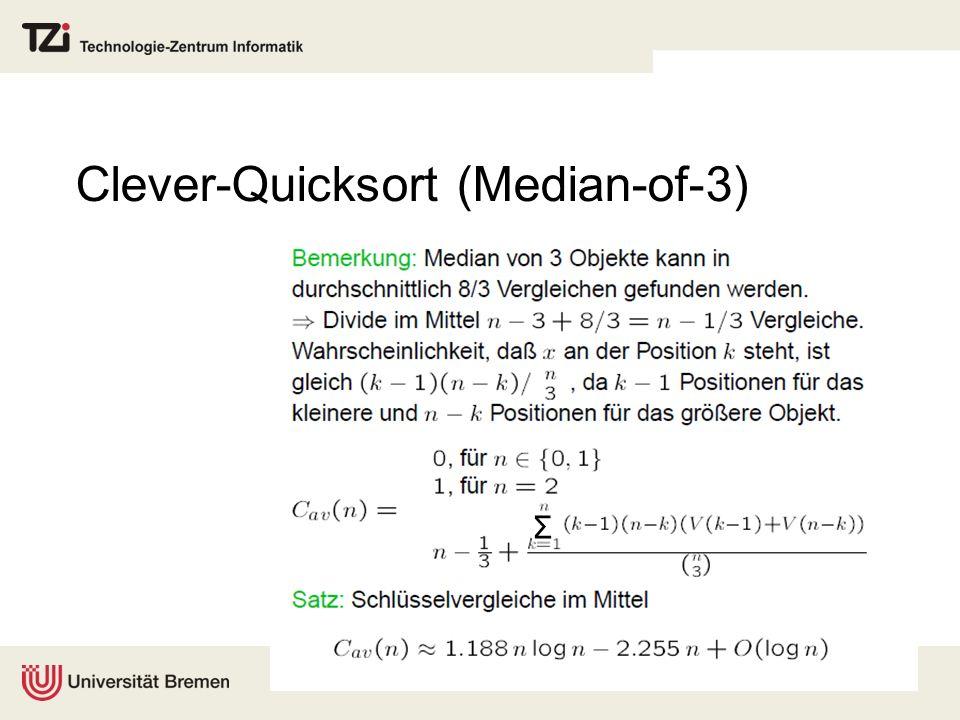 Implementierung Siehe Sedgewick: The analysis of quicksort programs, Acta Informatica, Journal of Algorithms, 15(1):76-100, 1993