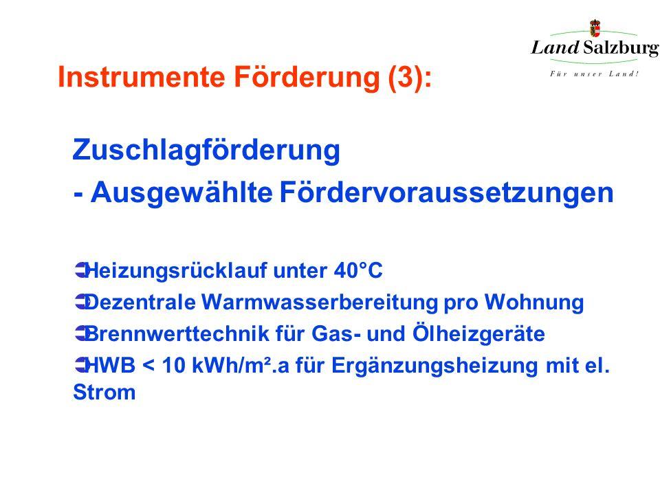 Instrumente Förderung (3): Zuschlagförderung - Ausgewählte Fördervoraussetzungen Heizungsrücklauf unter 40°C Dezentrale Warmwasserbereitung pro Wohnun