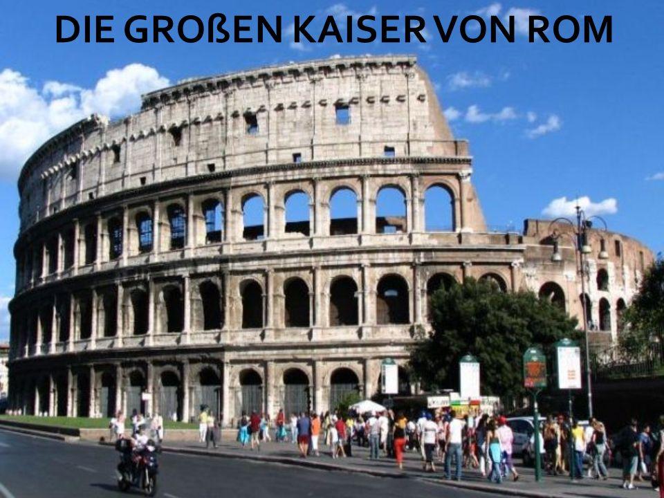DIE GROßEN KAISER VON ROM