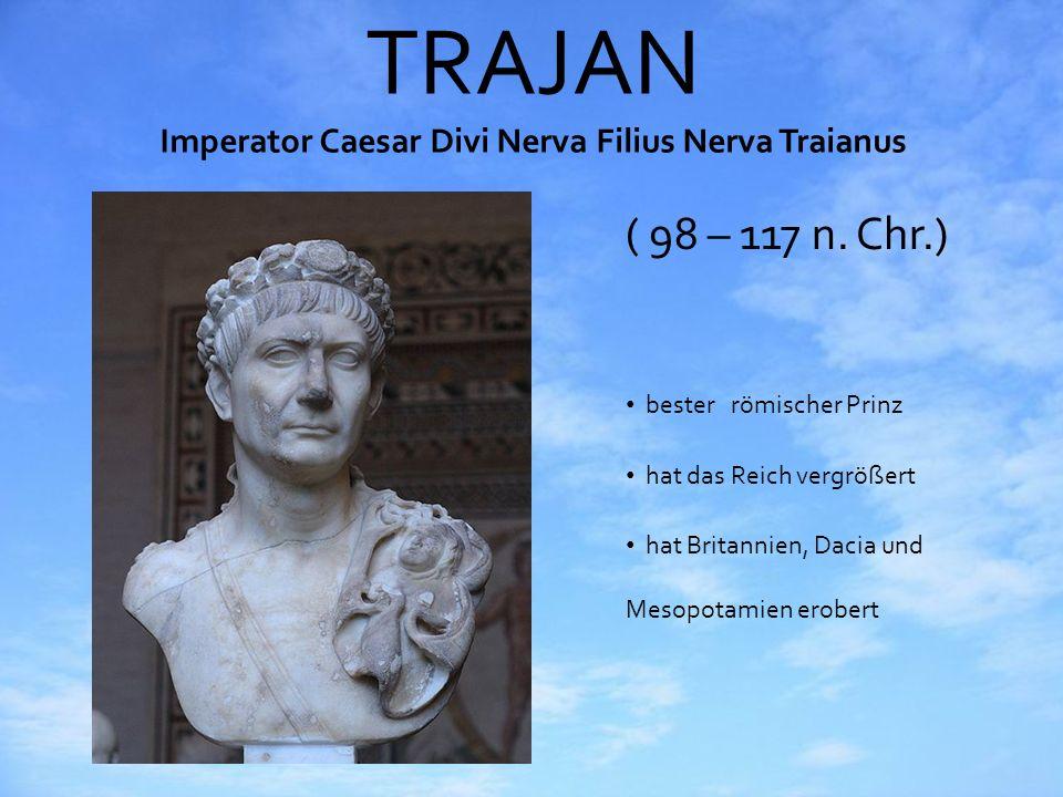 TRAJAN Imperator Caesar Divi Nerva Filius Nerva Traianus ( 98 – 117 n. Chr.) bester römischer Prinz hat das Reich vergrößert hat Britannien, Dacia und