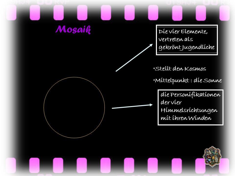 Mosaik Stellt den Kosmos Mittelpunkt : die Sonne die Personifikationen der vier Himmelsrichtungen mit ihren Winden Die vier Elemente, vertreten als gekrönt Jugendliche