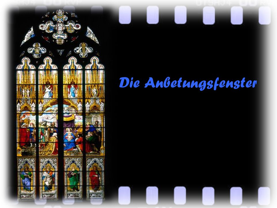 Die Anbetungsfenster