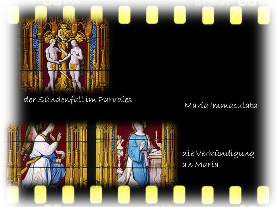 die Verkündigung an Maria der Sündenfall im Paradies Maria Immaculata