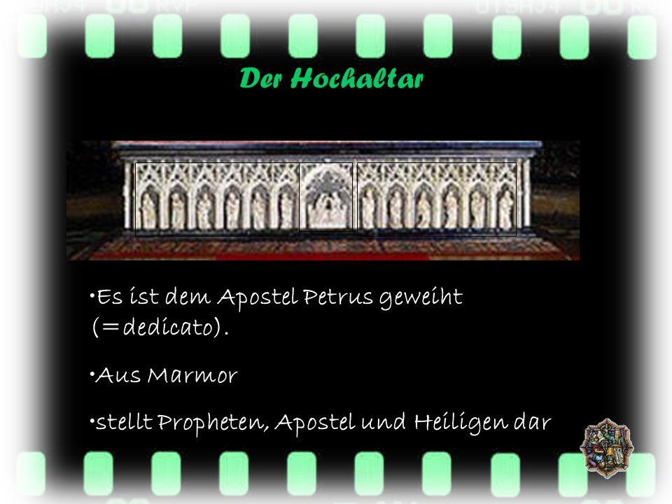 Der Hochaltar Es ist dem Apostel Petrus geweiht (=dedicato).