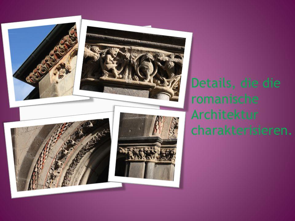 Details, die die romanische Architektur charakterisieren.