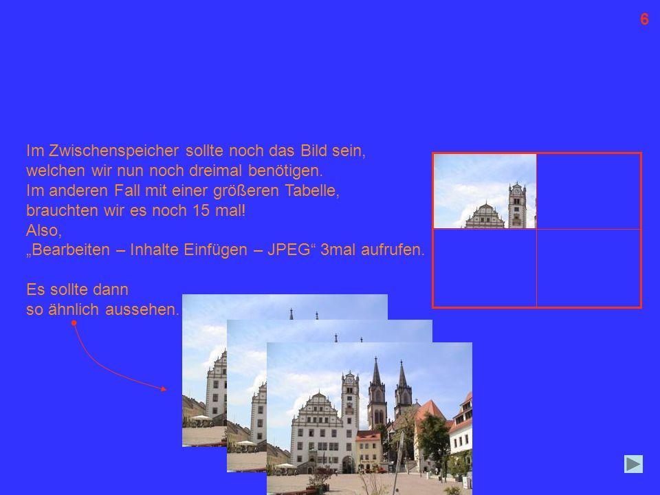 7 Die drei Bilder nach und nach auf die Tabelle ziehen und, wie gehabt; genau zuschneiden und so einfügen, dass wieder ein vollständiges Bild entsteht.