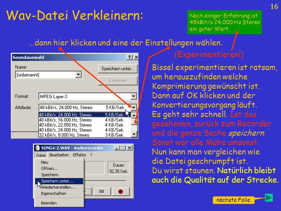 15 nächste Folie Wav-Datei Verkleinern: …hier auf Jetzt konvertieren klicken. Im nun aufgehenden Fenster hier klicken und hier MPEG Layer-3 einstellen