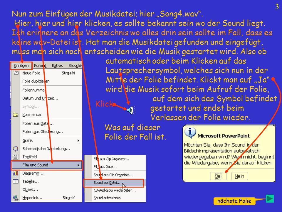 3 nächste Folie Nun zum Einfügen der Musikdatei; hier Song4.wav.