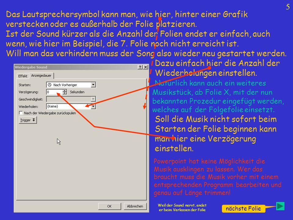 5 nächste Folie Das Lautsprechersymbol kann man, wie hier, hinter einer Grafik verstecken oder es außerhalb der Folie platzieren.