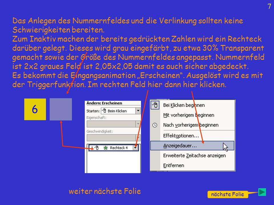 7 6 Das Anlegen des Nummernfeldes und die Verlinkung sollten keine Schwierigkeiten bereiten. Zum Inaktiv machen der bereits gedrückten Zahlen wird ein