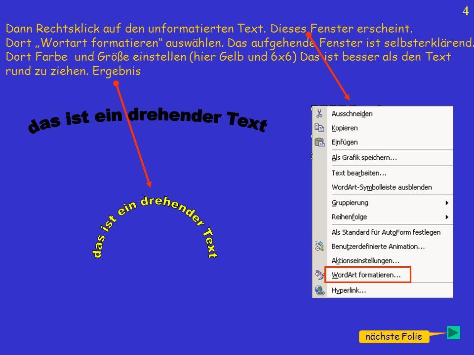 4 Dann Rechtsklick auf den unformatierten Text. Dieses Fenster erscheint. Dort Wortart formatieren auswählen. Das aufgehende Fenster ist selbsterkläre