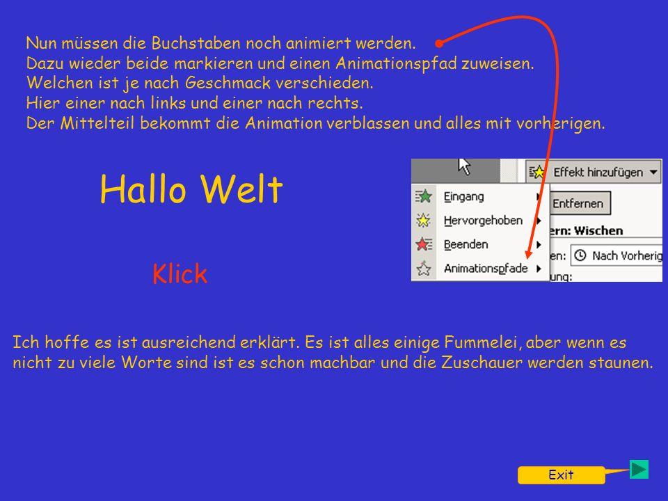 Exit llo WeHalt Nun müssen die Buchstaben noch animiert werden.
