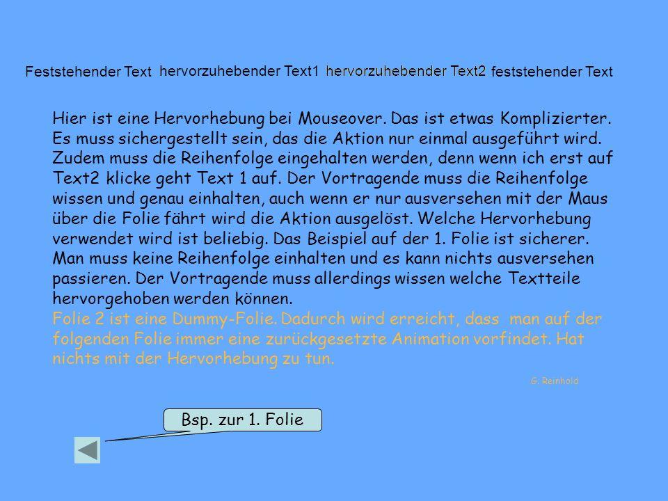 Bsp. zur 1. Folie Feststehender Textfeststehender Text hervorzuhebender Text2 hervorzuhebender Text1hervorzuhebender Text2 Hier ist eine Hervorhebung