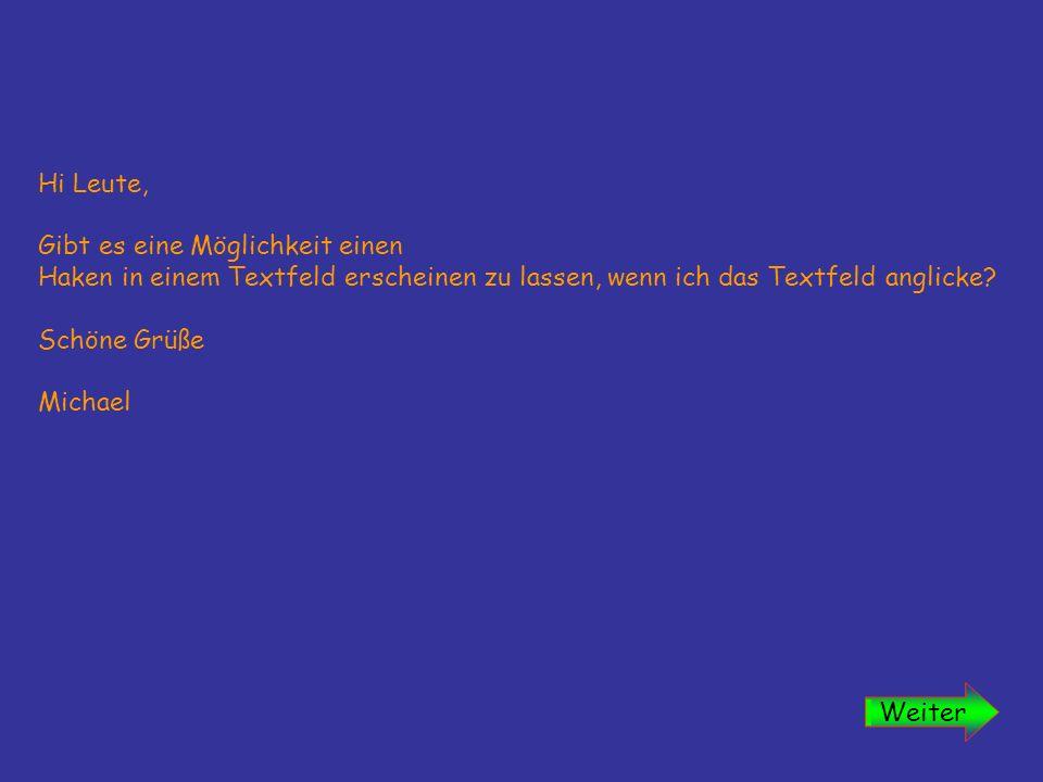 Textfeld 1 Textfeld 2 Textfeld 3 Weiter Auf Textfeld 1, 2 oder 3, in beliebiger Reihenfolge, klicken, Wie wirds gemacht?!