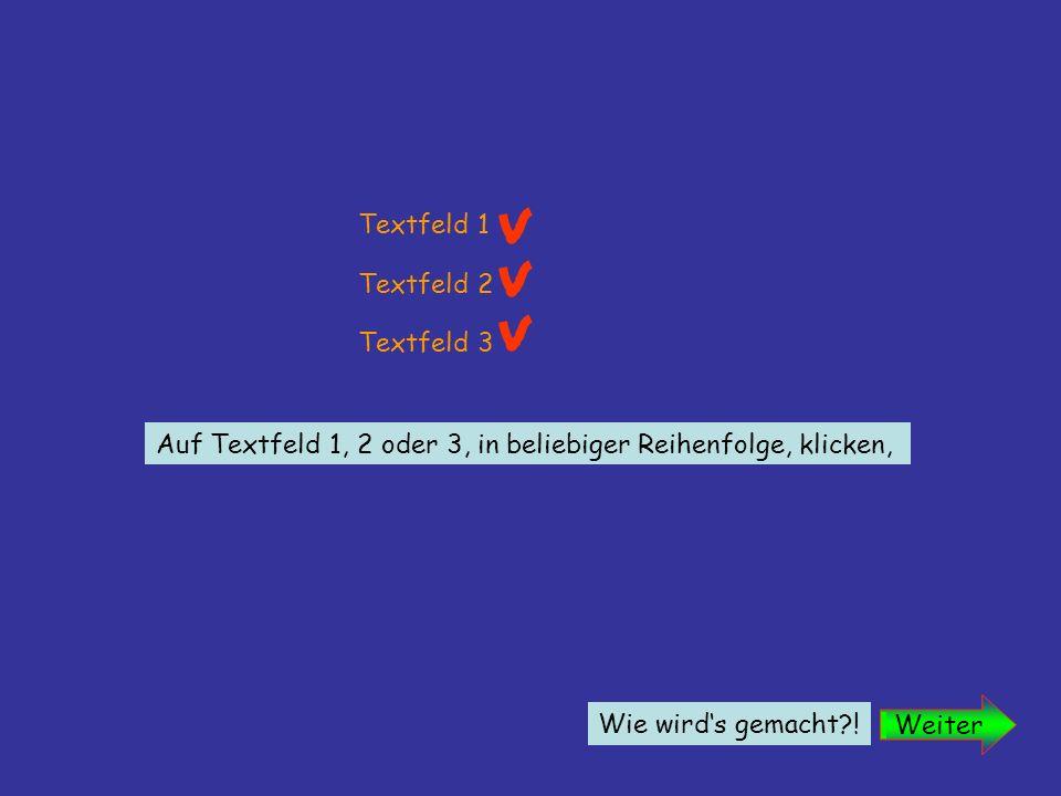 Textfeld 1 Als erstes ein beliebiges Textfeld erstellen.