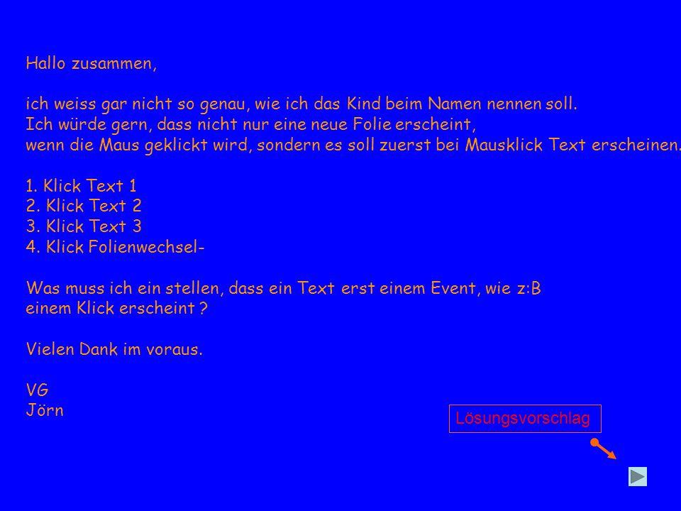 Text 1 Text 2 Text 3 Text 4 Beim nächsten Klick erfolg der Folienwechsel.