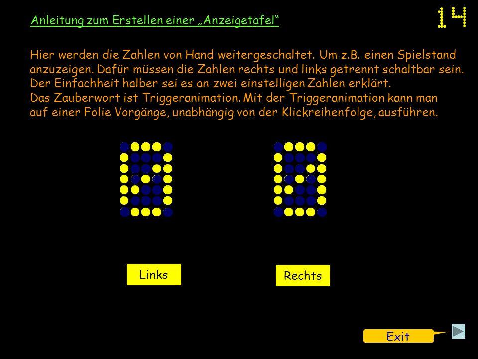 Anleitung zum Erstellen einer Anzeigetafel Links Rechts Hier werden die Zahlen von Hand weitergeschaltet. Um z.B. einen Spielstand anzuzeigen. Dafür m