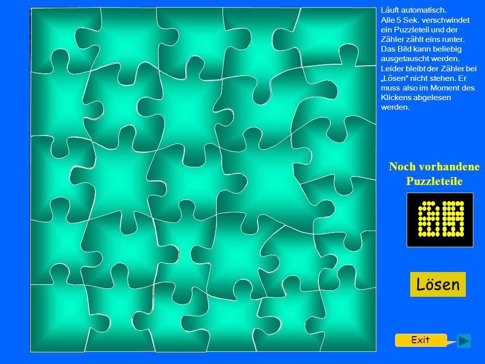 Noch vorhandene Puzzleteile Läuft automatisch. Alle 5 Sek. verschwindet ein Puzzleteil und der Zähler zählt eins runter. Das Bild kann beliebig ausget