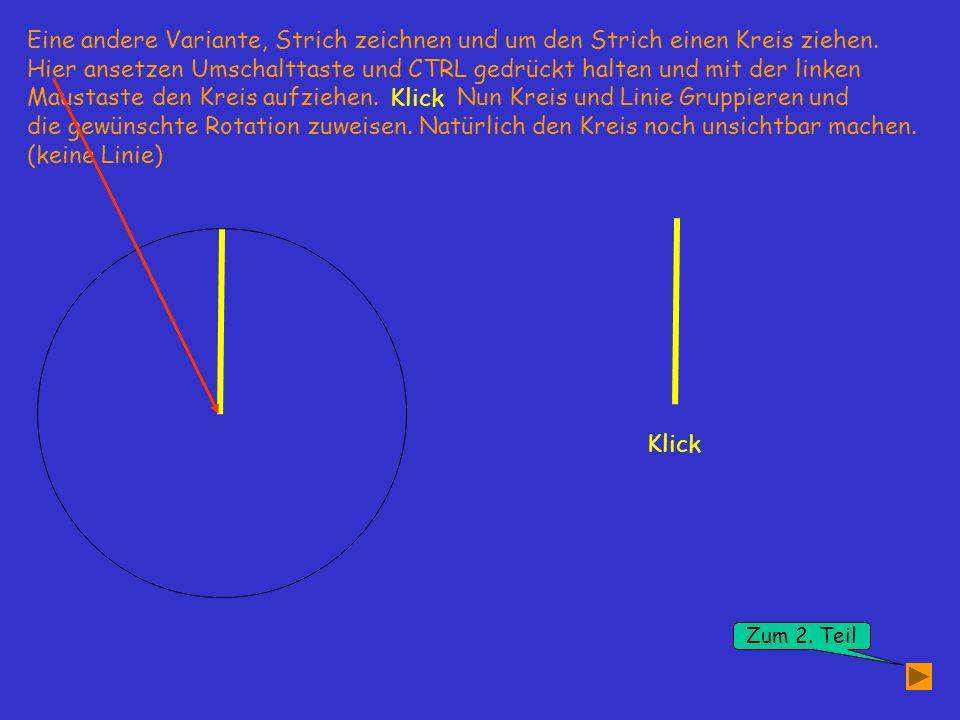 Eine andere Variante, Strich zeichnen und um den Strich einen Kreis ziehen.